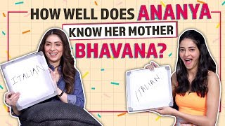 Ananya Panday and Bhavana Panday play 'How well do you know your mom?'
