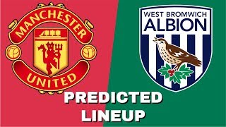 PREDICTED LINEUP - MANCHESTER UNITED VS WEST BROM - PREMIER LEAGUE 2017/18!