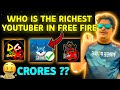 Who is the richest youtuber in free fire||Top 10 RICHEST YOUTUBERS IN FREE FIRE