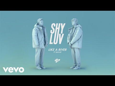 Shy Luv - Like a River (Audio) ft. Bakar