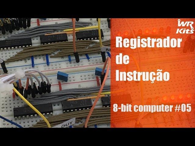 REGISTRADOR DE INSTRUÇÃO | 8-bit Computer #05