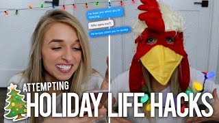 ATTEMPTING HOLIDAY LIFE HACKS