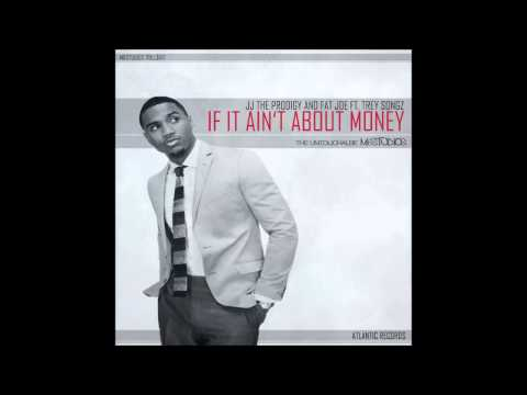 If It Aint About Money - JJ the Prodigy and Fat Joe ft. Trey Songz