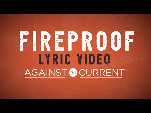 Against The Current - Fireproof (Official Lyric Video)