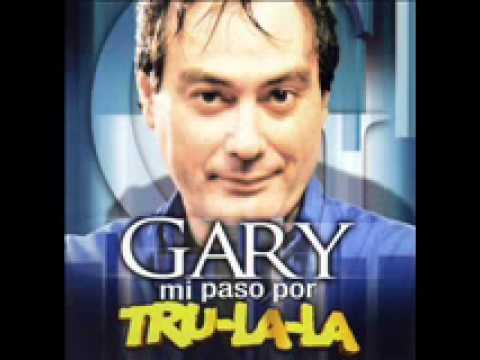 ALGUNOS EXITOS DE GARY Y TRULALA