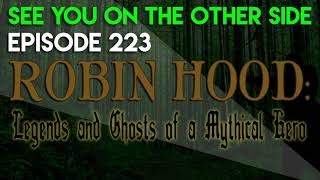 Episode 223 - Robin Hood: Legends and Ghosts of a Mythical Hero