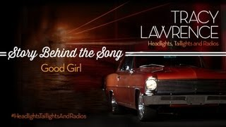 Tracy Lawrence  Good Girl Story Behind The Song