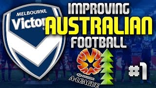 Improving Australian Football: Melbourne Victory #1 - Football Manager 2015 Story
