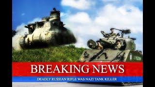 Deadly Russian Rifle Was-Nazi Tank Killer