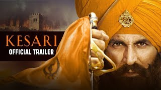 Kesari Official Trailer- Akshay Kumar, Parineeti Chopra..