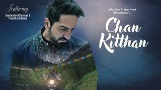 Chan Kitthan – Ayushmann Khurrana