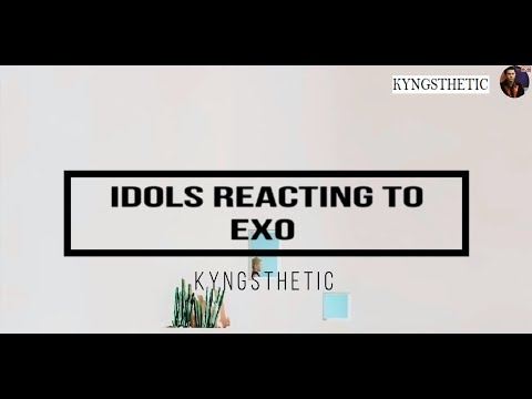 Idols reacting to EXO
