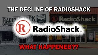 The Decline of RadioShack...What Happened?