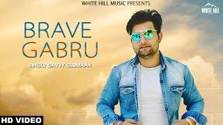 Brave Gabru – Gavvy Gurmaan
