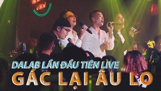 Gác Lại Âu Lo - DALAB x Miu Lê (1st Live At Route77 Club Quy Nhơn)