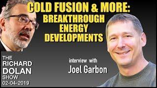 Cold Fusion & More: Breakthrough Energy Developments. Joel Garbon on the Richard Dolan Show.