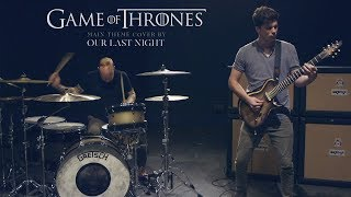 Game Of Thrones Theme Song (Rock Remix by Our Last Night)