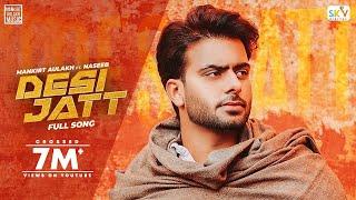 Desi Jatt – Mankirt Aulakh Ft Naseeb