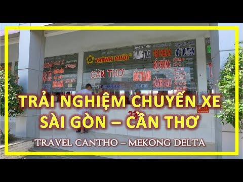 Trải Nghiệm chuyến xe từ SÀI GÒN ĐI CẦN THƠ | travel Cantho | Mekong Delta Vietnam