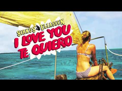 Baixar Sirkus Eliassen - I Love You Te Quiero (Offisiell)