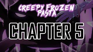 [CreepyPasta Comic Dub] Creepy Frozen Pasta [CH 5]