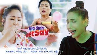 Khả Như khóc thét khi lỡ dại nhờ 2 má Hồng Vân, Thanh Thủy tổ chức tiệc | Gia Đình Hết Sảy tập 33