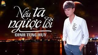 Nếu Ta Ngược Lối - Đinh Tùng Huy [Video Lyrics]