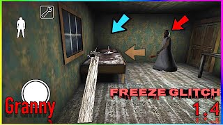 Granny New FREEZE Glitch | Work 100% Version 1.4 (IOS and ANDROID)