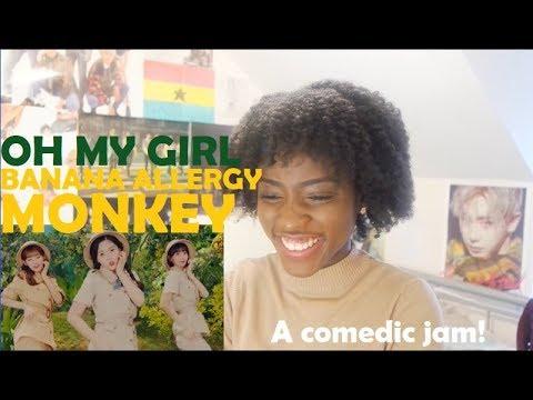 OH MY GIRL BANHANA (오마이걸 반하나) - BANANA ALLERGY MONKEY MV REACTION