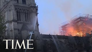 Paris Firefighters Release Dramatic Footage Of Their Battle To Save Notre Dame | TIME