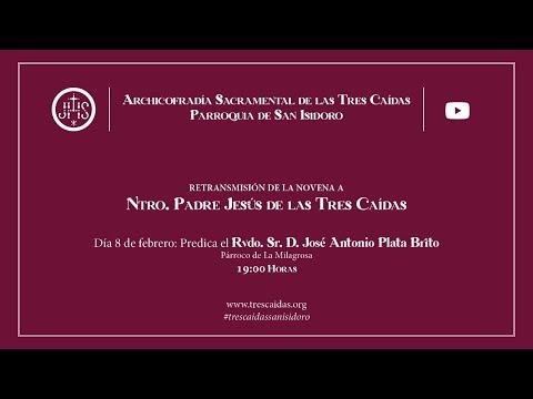 Novena a Ntro. Padre Jesús de las Tres Caídas - Lunes 8 de febrero - Día 4