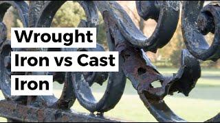 Wrought Iron vs Cast Iron