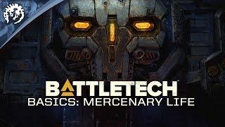 BATTLETECH - Basics: Mercenary Life