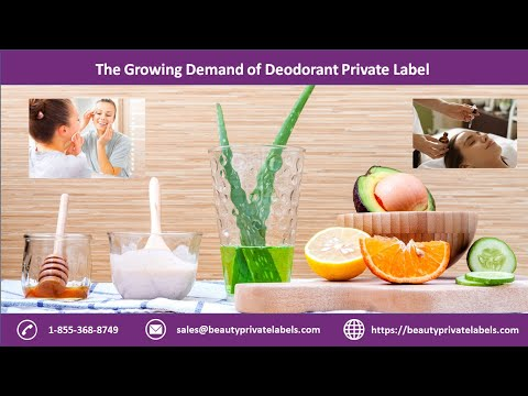 The Growing Demand of Deodorant Private Label