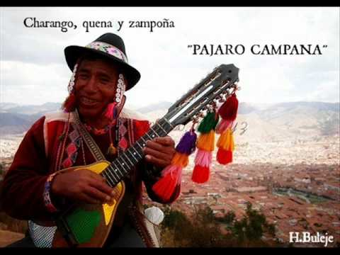 PAJARO CAMPANA (CHARANGO, QUENA Y ZAMPOÑA )