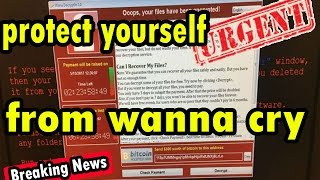 How to protect yourself from wanna cry ransomware       -