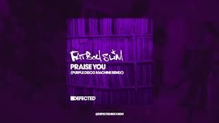 Fatboy Slim 'Praise You' (Purple Disco Machine Extended Remix)