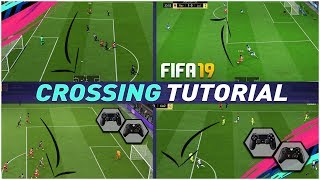 FIFA 19 THE SECRET TO ALWAYS SCORE CROSSES -  FIFA 19 CROSSING TUTORIAL - TIPS & TRICKS