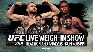 UFC 259 Live Weigh-In Show: Blachowicz, Adesanya and 259 card hits the scales!