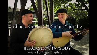 Sinan Ayyıldız - Blacksea Rhapsody LIVE - Abbos Kosimov & Sinan Ayyıldız