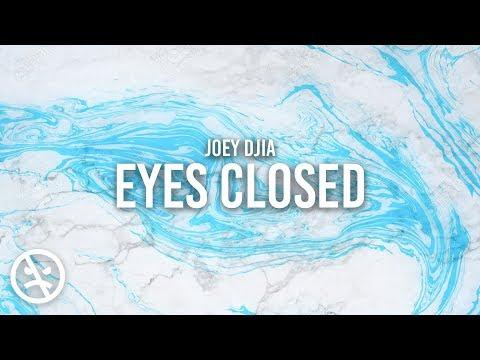 JOEY DJIA - Eyes Closed (Audio)