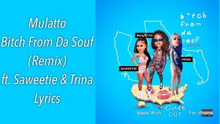 Mulatto - Bitch From Da Souf (Remix) ft. Saweetie & Trina *Lyric Video*