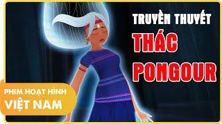 Truyền Thuyết Thác Pongour | Phim Hoạt Hình Việt Nam Hay và Ý Nghĩa