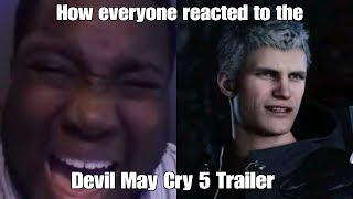 How Everyone Reacted To The Devil May Cry 5 Reveal Trailer!
