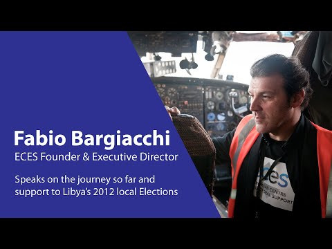 ECES Co-Founder Fabio Bargiacchi in 2012 on the beginning of ECES and EU support to Libyan local elections