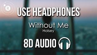 Halsey - Without Me (8D AUDIO)