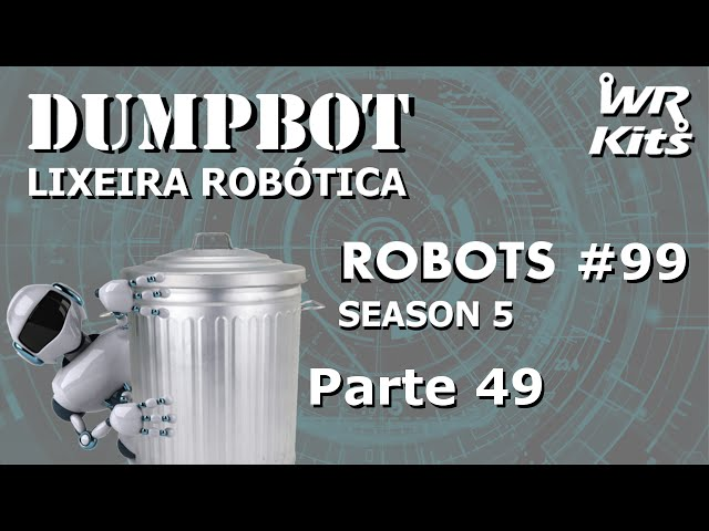 TESTE PRÁTICO DO SOFTWARE SISTEMA 02 (DumpBot 49 x) | Robots #99