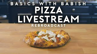 Pizza Livestream | Basics with Babish