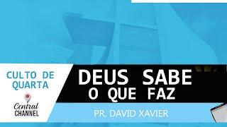 15/07/20 - DEUS SABE O QUE FAZ - Pr. David xavier