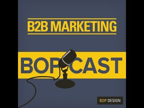 B2B Marketing Bopcast Episode 2: Social Media and Your Corporate Culture
